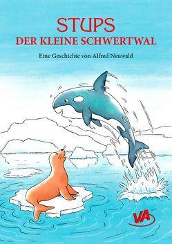 Stups der kleine Schwertwal von Neuwald,  Alfred