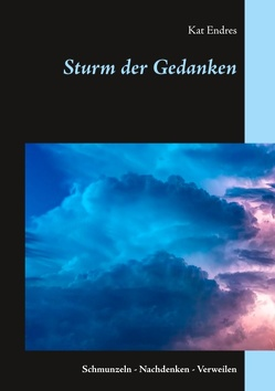 Sturm der Gedanken von Endres,  Kat