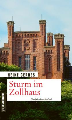 Sturm im Zollhaus von Gerdes,  Heike, Witt,  Wolke de