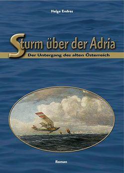 Sturm über der Adria von Endres,  Helge