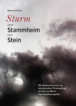 Sturm über Stammheim und Stein von Frei,  Hansruedi