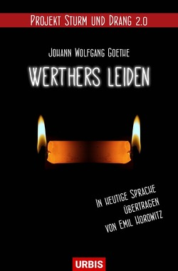 Sturm und Drang 2.0 / Werthers Leiden von Horowitz,  Emil