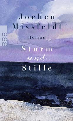 Sturm und Stille von Missfeldt,  Jochen
