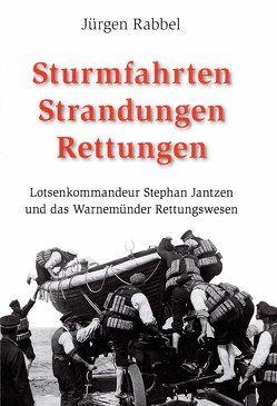 Sturmfahrten Strandungen Rettungen von Rabbel,  Jürgen