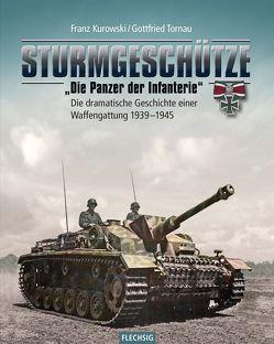 """Sturmgeschütze – """"Die Panzerwaffe der Infanterie"""" von Kurowski,  Franz, Tornau,  Gottfried"""