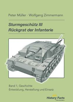 Sturmgeschütz III . Rückgrat der Infanterie von Müller,  Peter, Zimmermann,  Wolfgang