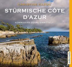 Stürmische Côte d'Azur. von Cazon,  Christine, Heidenreich,  Gert