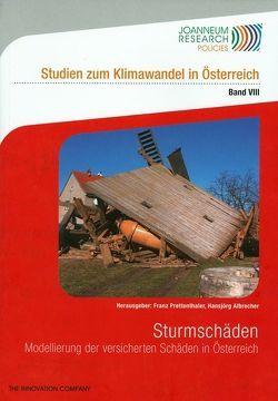 Sturmschäden – Modellierung der versicherten Schäden in Österreich von Albrecher,  Hansjoerg, Prettenthaler,  Franz