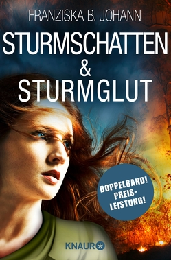 Sturmschatten & Sturmglut von Johann,  Franziska B.