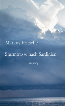 Sturmtrasse nach Sardinien von Fritsche,  Markus