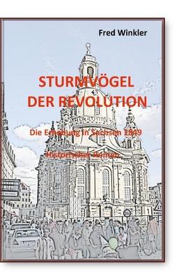 Sturmvögel der Revolution von Winkler,  Fred