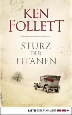 Sturz der Titanen von Follett,  Ken, Schmidt,  Dietmar, Schumacher,  Rainer