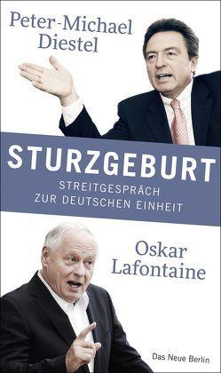 Sturzgeburt von Diestel,  Peter-Michael, Lafontaine,  Oskar
