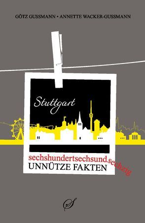 Stuttgart von Gußmann,  Götz, Wacker-Gußmann,  Annette