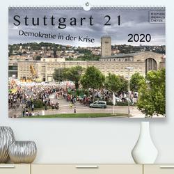 Stuttgart 21 – Demokratie in der Krise (Premium, hochwertiger DIN A2 Wandkalender 2020, Kunstdruck in Hochglanz) von Dietze,  Gerald