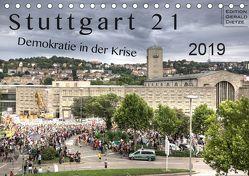 Stuttgart 21 – Demokratie in der Krise (Tischkalender 2019 DIN A5 quer) von Dietze,  Gerald
