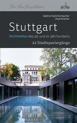 Stuttgart Architektur des 20. und 21. Jahrhunderts von Hammerbacher,  Valérie, Krämer,  Anja