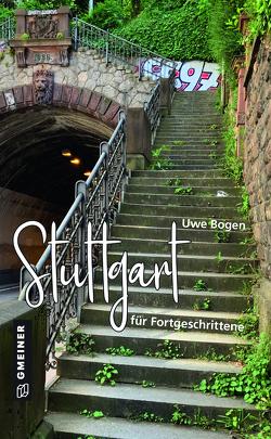 Stuttgart für Fortgeschrittene von Bogen,  Uwe