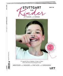 Stuttgart für Kinder 2017/18 von Diverse, Autoren, Stuttgartmagazin LIFT