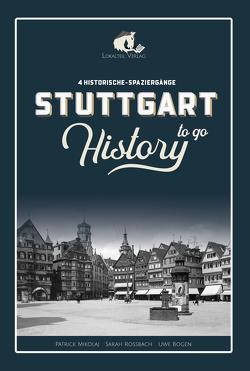STUTTGART History to go von Mikolaj,  Patrick, Roßbach,  Sarah