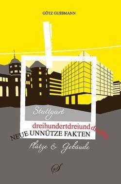 Stuttgart – Plätze und Gebäude von Gußmann,  Götz