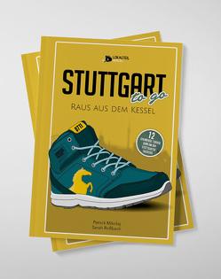 Stuttgart To Go – Raus Aus Dem Kessel von Patrick,  Mikolaj