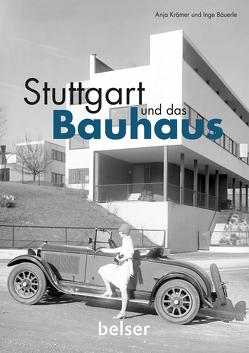 Stuttgart und das Bauhaus von Bäuerle,  Inge, Krämer,  Anja