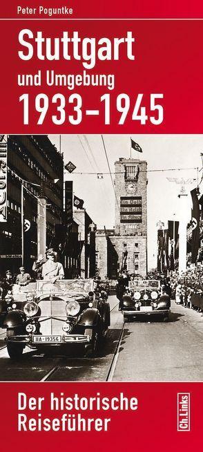 Stuttgart und Umgebung 1933–1945 von Poguntke,  Peter