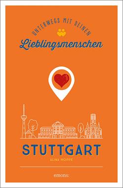 Stuttgart. Unterwegs mit deinen Lieblingsmenschen von Hoppe,  Alina