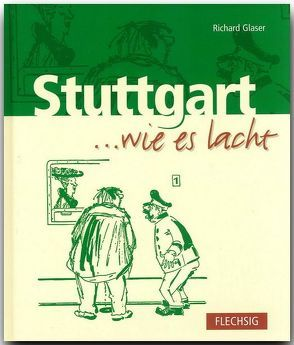 Stuttgart … wie es lacht von Glaser,  Richard