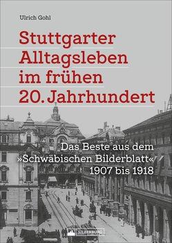Stuttgarter Alltagsleben im frühen 20. Jahrhundert von Gohl,  Ulrich