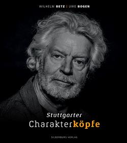 Stuttgarter Charakterköpfe von Betz,  Wilhelm, Bogen,  Uwe