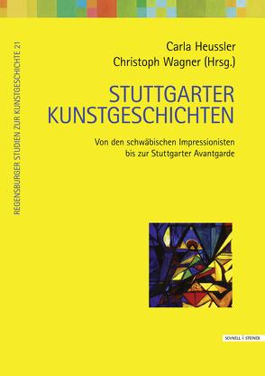 Stuttgarter Kunstgeschichten von Heussler,  Carla, Wagner,  Christoph