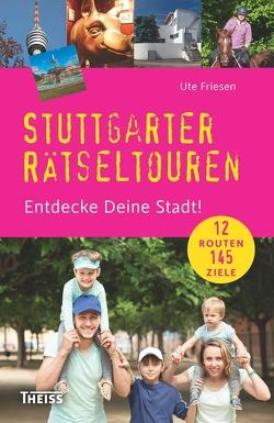Stuttgarter Rätseltouren von Friesen,  Ute