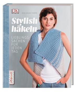 Stylish häkeln von Grund-Thorpe,  Heidi