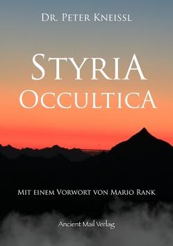 Styria Occultica von Dr. Kneissl,  Peter, Rank,  Mario