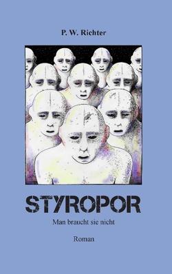 Styropor von Richter,  P. W.