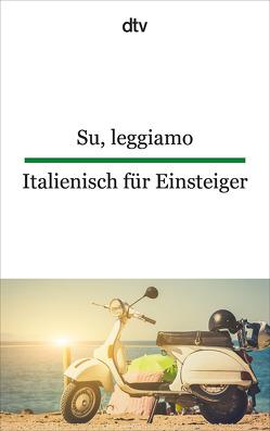 Su, leggiamo Italienisch für Einsteiger von Klages,  Simone, Lorenz-Perfetti,  Giuseppina