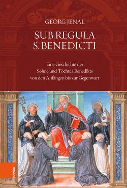 Sub Regula Benedicti von Jenal,  Georg
