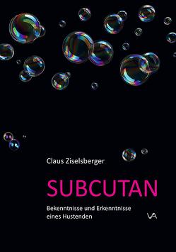 SUBCUTAN von Ziselsberger,  Claus