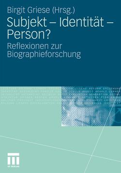Subjekt – Identität – Person? von Griese,  Birgit