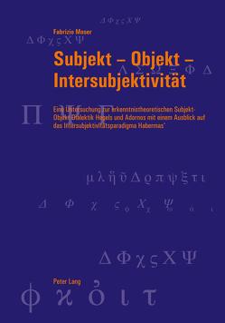 Subjekt – Objekt – Intersubjektivität von Moser,  Fabrizio