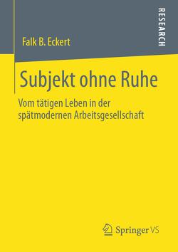 Subjekt ohne Ruhe von Eckert,  Falk B.