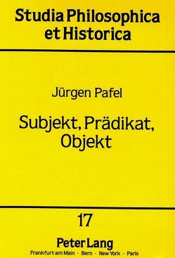 Subjekt, Prädikat, Objekt von Pafel,  Jürgen