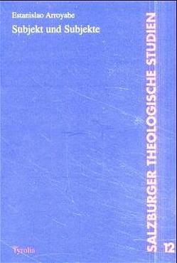 Subjekt und Subjekte von Arroyabe,  Estanislao