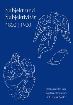 Subjekt und Subjektivität 1800 | 1900 von Braungart,  Wolfgang, Köhler,  Helena