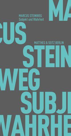 Subjekt und Wahrheit von Steinweg,  Marcus