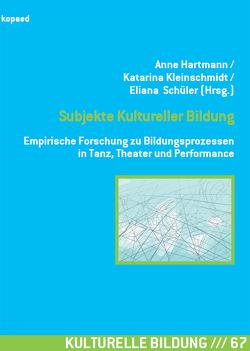 Subjekte Kultureller Bildung von Hartmann,  Anne, Kleinschmidt,  Katarina, Schüler,  Eliana