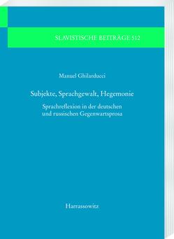 Subjekte, Sprachgewalt, Hegemonie von Ghilarducci,  Manuel