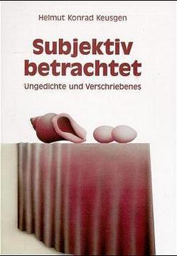 Subjektiv betrachtet von Keusgen,  Helmut K